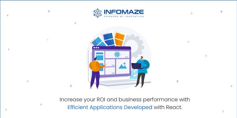 Get efficient React Application Developed