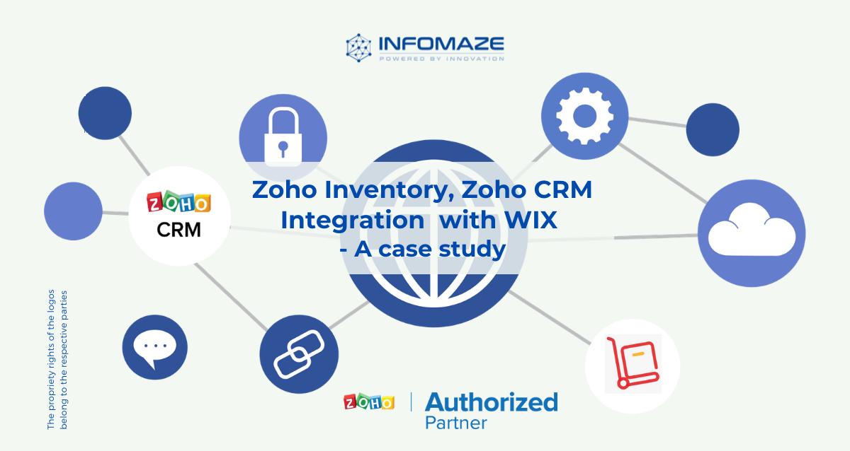 Zoho Inventory, Zoho CRM Integration with WIX - A casy study