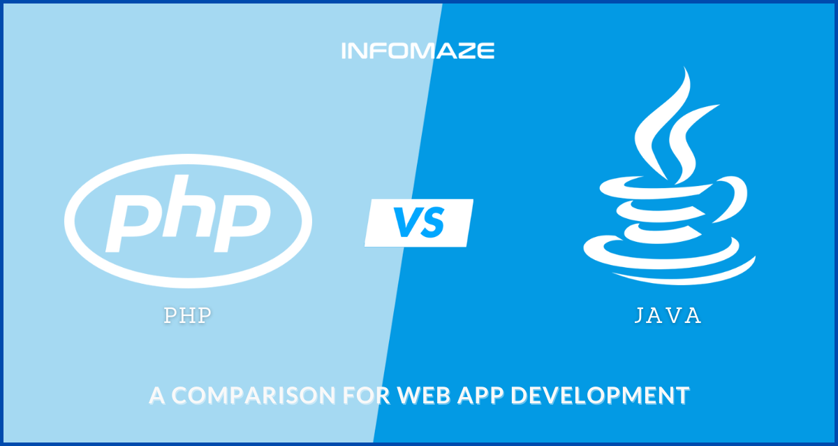 Java vs. PHP - A Comparison for Web App Development