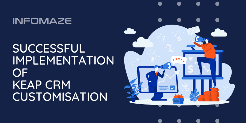 Successful Implementation of KEAP CRM Customisation
