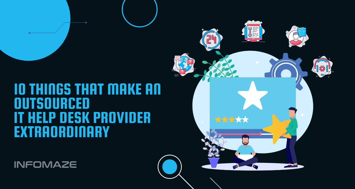 10 things that make an Outsourced IT Help Desk Provider Extraordinary,