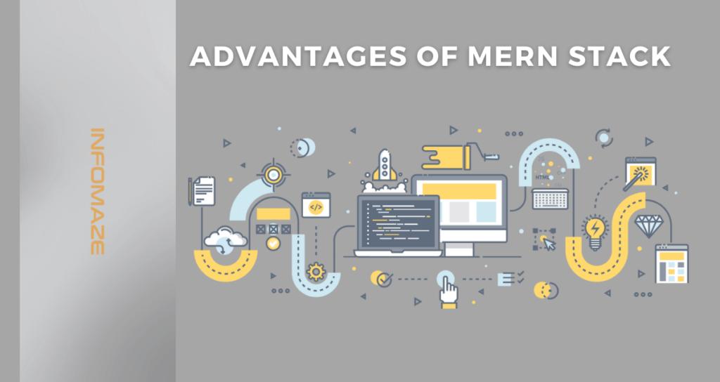 Advantages of MERN Stack in web app development_Infomaze