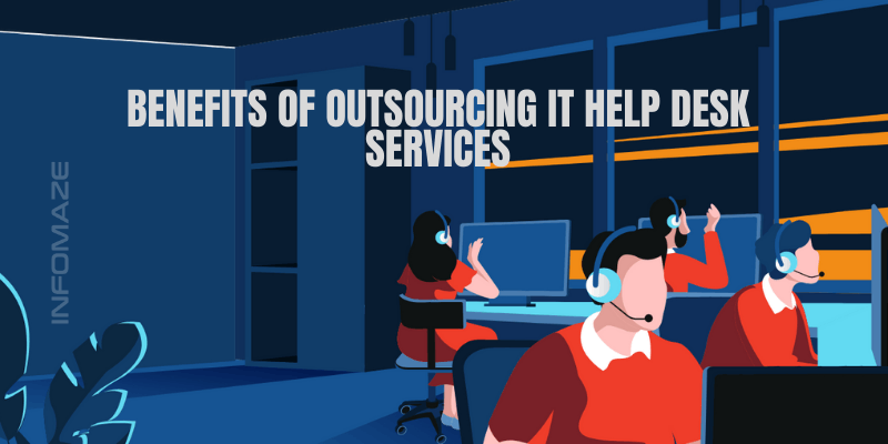 Benefits of IT Help Desk Outsourcing_Infomaze