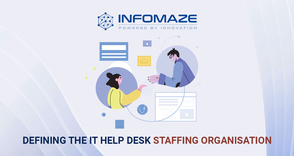 IT help Desk Staffing Organisation